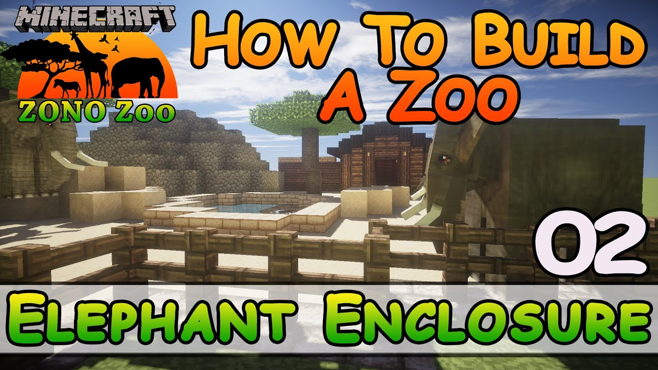 Zoo In Minecraft :: Elephant Enclosure :: How To Build :: E11 :: Z One N Only