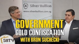 Bron Suchecki - Gold Confiscation: How Likely and What You Can Do About It?