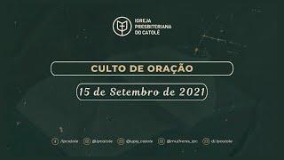 Culto de Oração - 15/09/2021