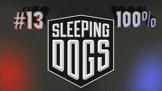 [Story] Let's Play Sleeping Dogs Episode 13 100% Completion