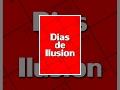 Dias De Ilusion
