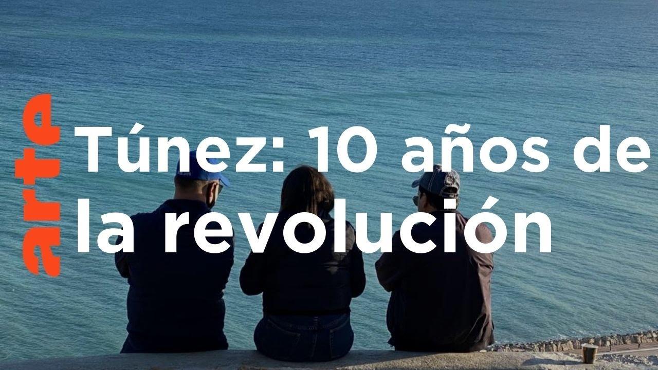 Túnez: 10 años de la Revolución del Jazmín | ARTE.tv Documentales