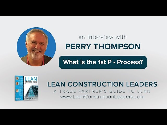 What is the 1st P - Process?