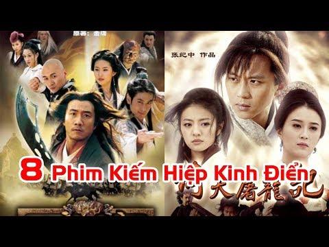 8 Bộ Kiếm Hiệp Hay Nhất của Kim Dung được chuyển thành Phim Kinh Điển