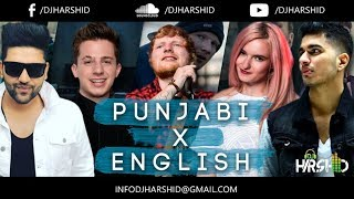 Punjabi x English Mashup (Feat. Guru Randhawa & Ed Sheeran) || DJ Harshid