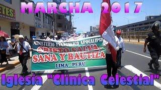 IGLESIA CLINICA CELESTIAL / MARCHA PARA JESUS LIMA PERU 2017
