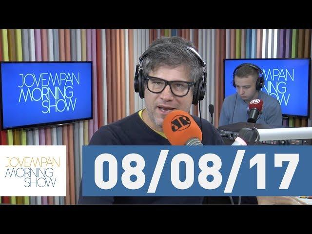 Morning Show - edição completa - 08/08/17