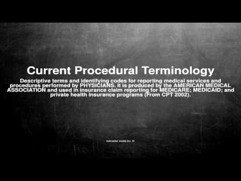 Medical vocabulary: What does Current Procedural Terminology mean