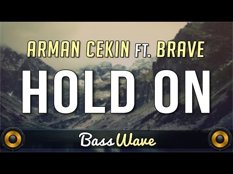 Arman Cekin - Hold On (feat. Br/\ve) [BassBoosted]