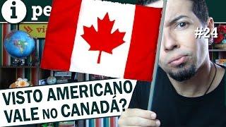 Visto americano de turista vale no Canadá?