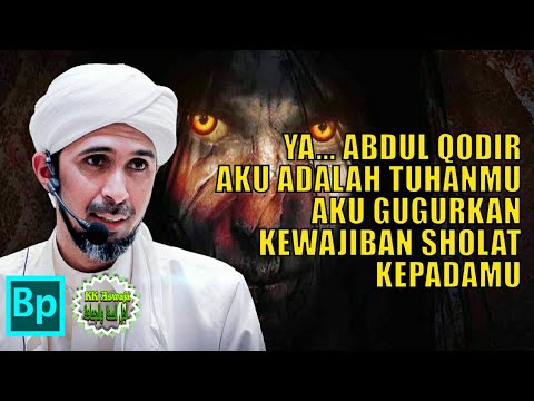 Kisah Syekh Abdul Qodir Jaelani Digoda Syaiton - Habib Ali Zaenal Abidin Al Hamid