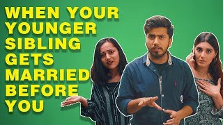 Things You Hear When Your Younger Sibling Gets Married Before You | MangoBaaz