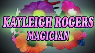 Kayleigh Rogers Magician