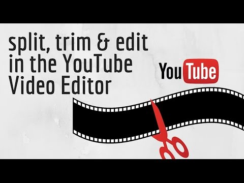 How to Edit Videos Using Youtube Video Editor - split & trim videos