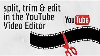Video How to Edit Videos Using Youtube Video Editor - split & trim videos download MP3, 3GP, MP4, WEBM, AVI, FLV Juli 2018