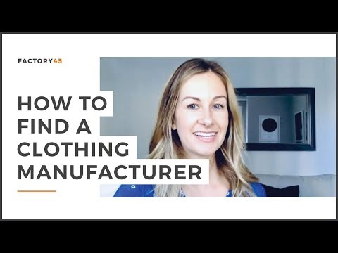 HOW TO FIND A CLOTHING MANUFACTURER FOR THE FIRST TIME