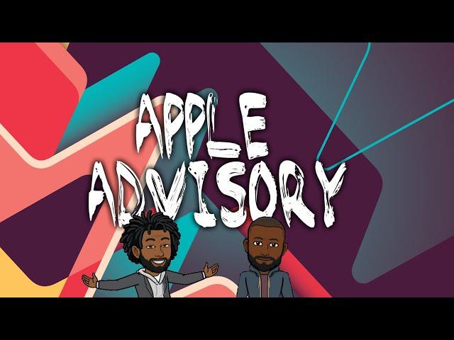 Episode 9: Apple Advisory