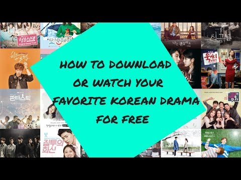 HOW TO DOWNLOAD OR WATCH YOUR FAVORITE KOREAN DRAMA FOR FREE