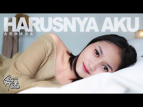 ARMADA - HARUSNYA AKU (Cover by Gita Trilia)