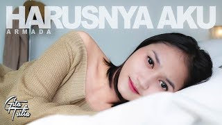 Download ARMADA - HARUSNYA AKU (Cover by Gita Trilia) Mp3
