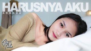 Download ARMADA - HARUSNYA AKU (Cover by Gita Trilia)