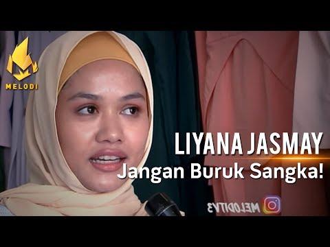 Liyana Jasmay | Jangan Buruk Sangka! | Melodi