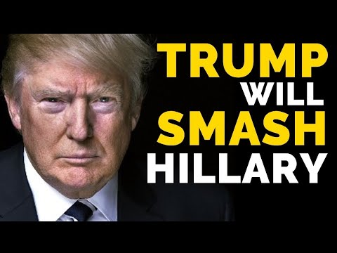 Why Trump Will SMASH Hillary