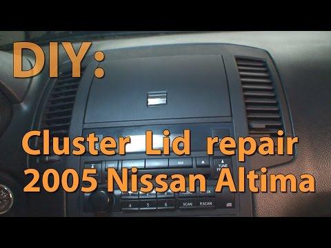 DIY: 2005 Nissan Altima Cluster Lid Repair