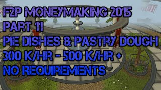 Runescape F2p Moneymaking Guide 2015 Part 11: Pie Dishes + Pastry Dough