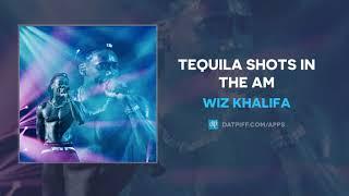 Wiz Khalifa Tequila Shots in the AM AUDIO.mp3