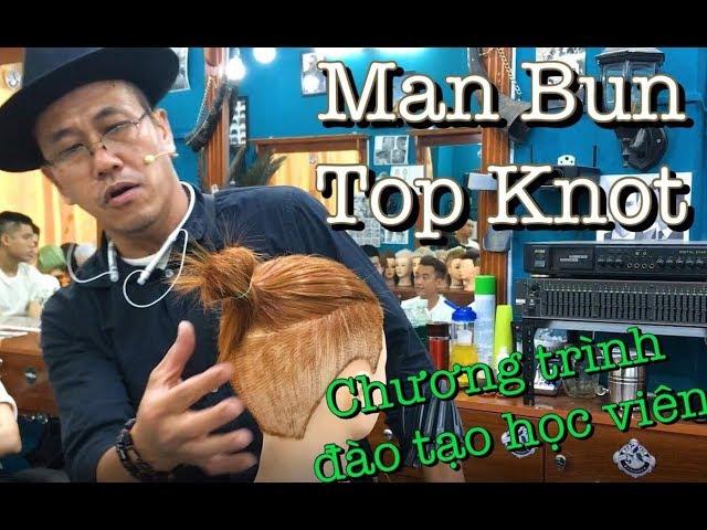 Bài Học Man Bun Top Knot | Đào Tạo Học Viên | Barbershop Vũ Trí