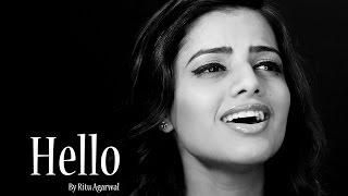 Hello - A Ritu Agarwal Cover   @VoiceOfRitu