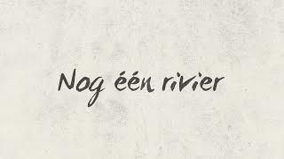 Nog één rivier