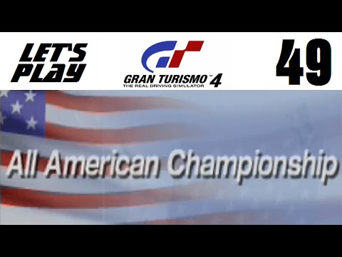 Let's Play Gran Turismo 4 - Part 49 - American Events - All American Championship