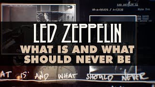 Led Zeppelin - What Is and What Should Never Be (Official Audio)