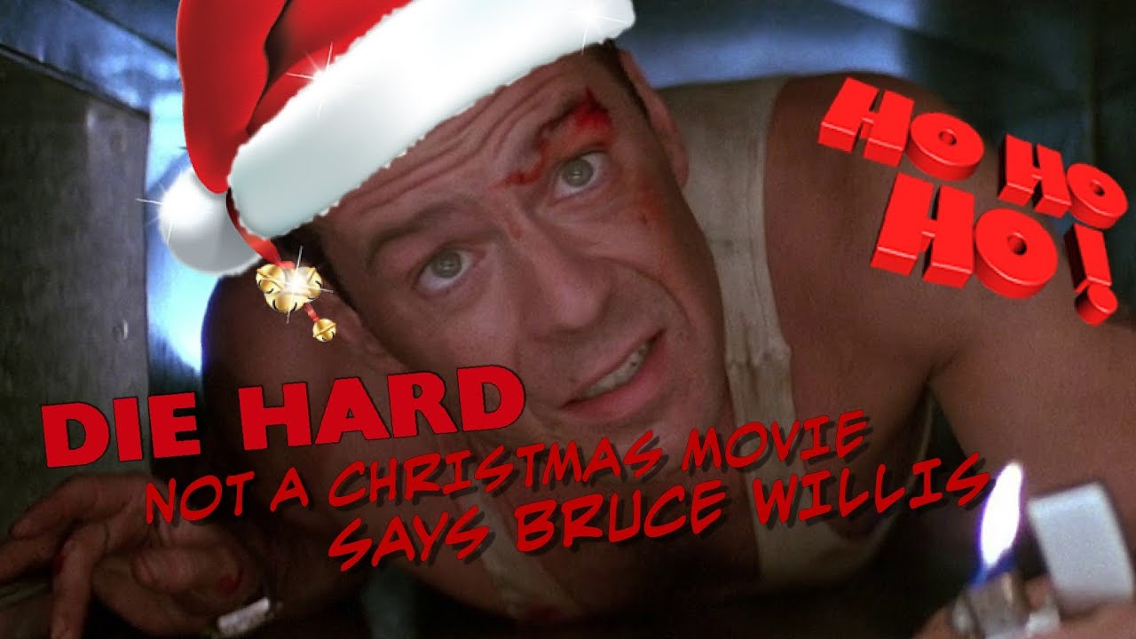 brucewillis says die hard is not a christmas movie my thoughts - Bruce Willis Christmas Movie
