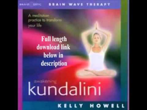 Awakening Kundalini Brain Sync Kelly Howell Guided Meditation