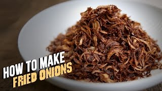 How To Make Fried Onions   The Bombay Chef - Varun Inamdar   Basic Cooking