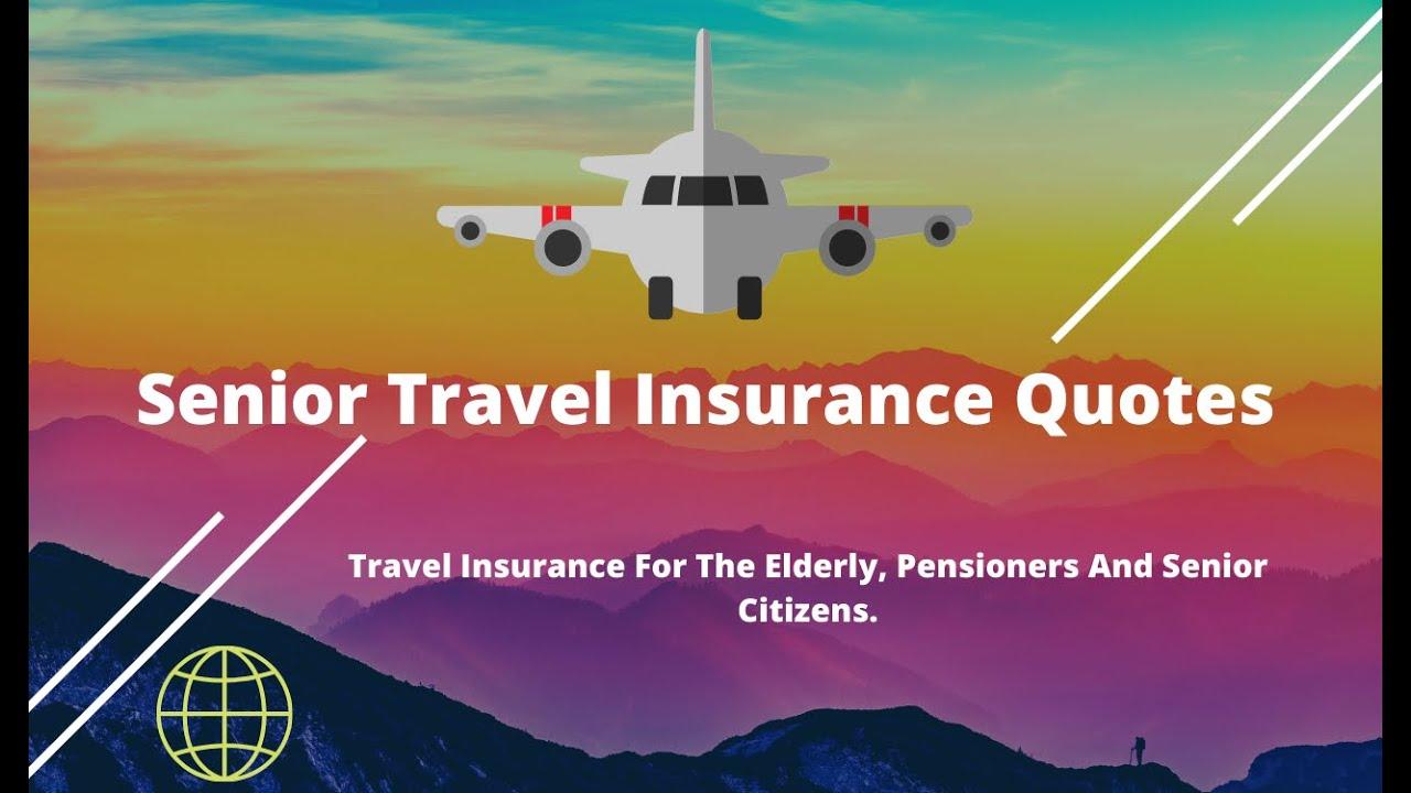 Senior Life Insurance Quotes Senior Travel Insurance Quotes  Youtube