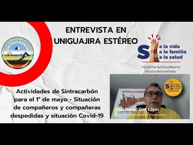 Entrevista Uniguajira Estéreo invitación 1° de mayo Situación de despedidos y de Covid al 30-04-2021