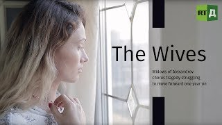 The Wives: Widows of Alexandrov chorus tragedy struggling to move forward one year on