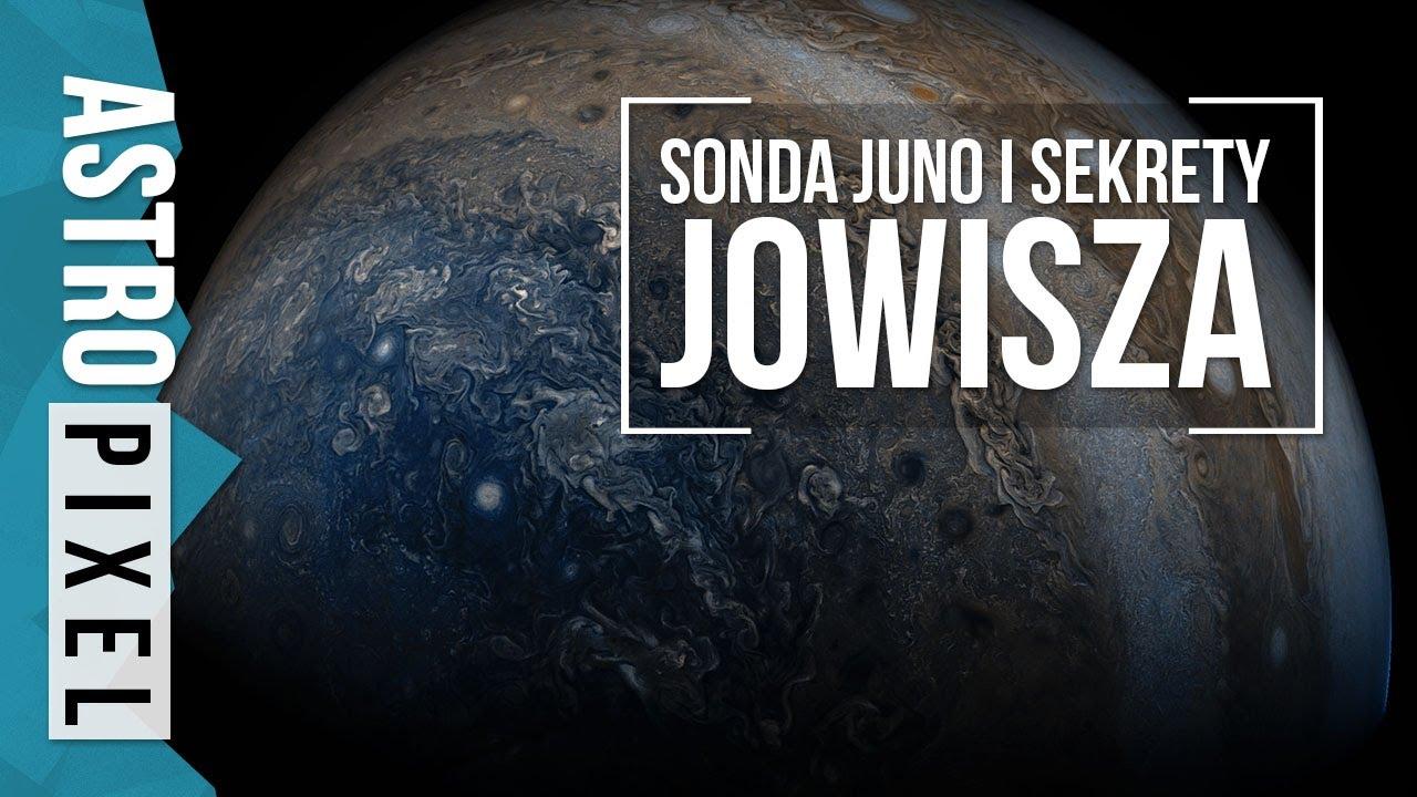 Sonda Juno: Sekrety Jowisza – AstroPixel #6