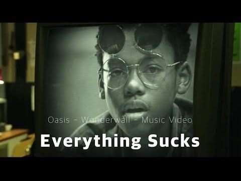 Oasis - Wonderwall - Music Video from Everything Sucks