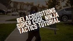 REI Acquisitions Super Cool Ninja Tactics Tutorial