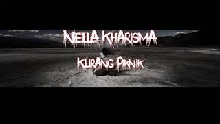 Nella Kharisma - Kurang Piknik  Lirik