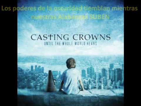 Casting Crowns Until The Whole World Hears Subtitulada
