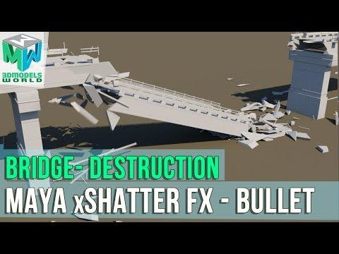 Bridge Destruction Maya Dynamics Tutorial xShatter FX Simulation - Bullet  Physics