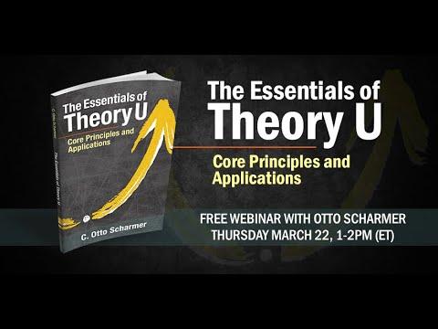 The Essentials of Theory U - Otto Scharmer