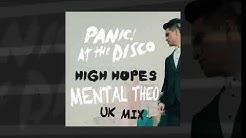Panic! at the Disco - High Hopes UK Mix Mental Theo