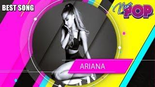 Las Mejores Canciones De Ariana Grande